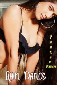 Rain Dance (2020) Poonam Pandey