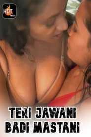 Teri Jawani Badi Mastani (2020) Episode 1 HotMasti