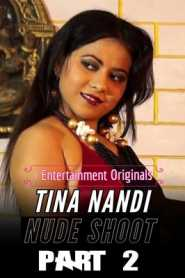Tina Nandi Nude Shoot Part 2 (2020) i Entertainment