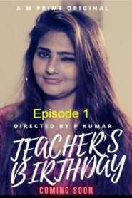 Teachers Birthday (2020) Episode 1 Masti Prime