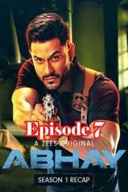 Abhay 2 (2020) Season 2 Hindi Episode 7
