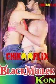 BlackMailer Kon (2020) ChikooFlix