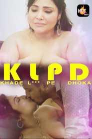 KLPD (Khade L Pe Dhoka) (2020) Episode 1 HotMasti