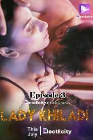 Lady Khiladi (2020) ElectECity Episode 3