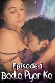 Badla Pyar Ka (2020) HotMasti Episode 1