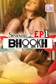 Bhookh Flizmovies (2020) Season 2 Episode 1