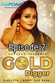 Gold Digger GupChup (2020) Episode 2