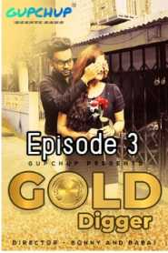 Gold Digger GupChup (2020) Episode 3