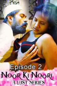 Noor Ki Noori A Lust Series (2020) Episode 2 Cliff Movies