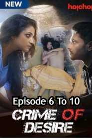 Crime of Desire (Bonyo Premer Golpo 2020) Hindi Season 2 [EP 6 To 10]