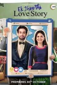 Ek Jhoothi Love Story (2020) Hindi Complete Zee5