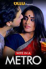 Wife In A Metro (2020) Ullu Original Hindi
