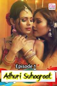 Adhuri Suhagraat (2020) Flizmovies Episode 1