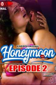 Honeymoon (2020) Kindibox Hindi Episode 2
