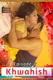Khwahish 2020 Eknightshow Hindi Episode 2