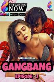 Gang Bang (2020) Balloons Episode 2