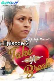 Take A Break (2020) GupChup Episode 2