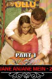 Charmsukh (Jane Anjane Mein 2) Part 1 2020 ULLU