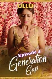 Generation Gap (2019) Ullu Episode 4