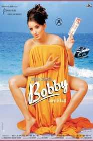 Bobby Love and Lust (2005) Hindi