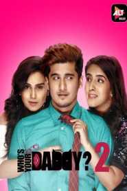 Whos Your Daddy (2020) Hindi Season 2 Episode (1 TO 10)