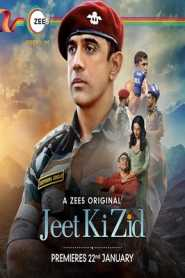Jeet Ki Zid 2021 Hindi Complete Zee5