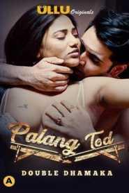 Palang Tod (Double Dhamaka) 2021 Hindi ULLU
