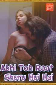 Abhi Toh Raat Shuru Hui Hai 2021 CinemaDosti