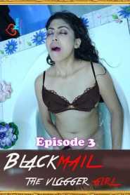 Blackmail 2021 Lovemovies Hindi Episode 3