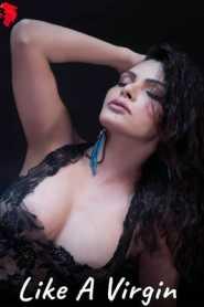 Like A Virgin 2020 Sherlyn Chopra