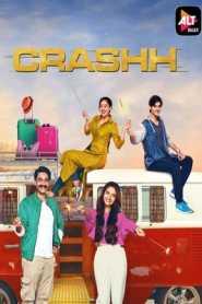 Crashh 2021 Hindi Season 1 ALTBalaji