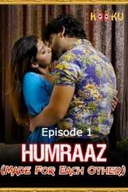 Humraaz (Made For Each Other) 2021 KooKu Episode 1