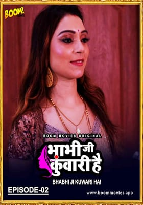 Bhabhi Ji Kuwari Hai 2021 Boommovies Episode 2