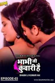 Bhabhi Ji Kuwari Hai 2021 Boommovies Episode 3