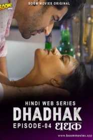 Dhadhak 2021 Boommovies Hindi Episode 4