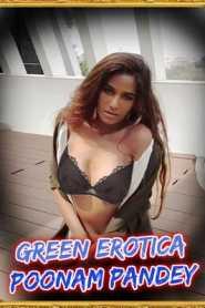 Green Erotica 2021 Poonam Pandey