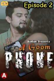 A Goom Phone 2021 Bumbam Episode 2