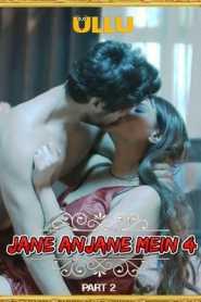 Jane Anjane Mein 4 (Part 2) Charmsukh 2021 Ullu