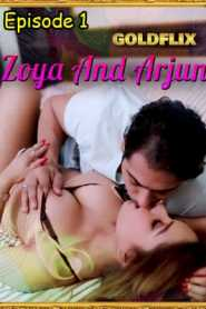 Zoya And Arjun 2021 GoldFlix Episode 1