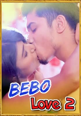Bebo Love 2 Uncut 2021 BindasTimes