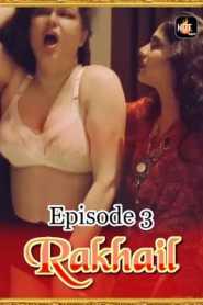 Rakhail 2020 HotMasti Episode 3