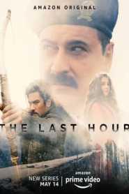 The Last Hour (2021) Hindi Season 1 Complete