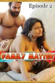 Family Matter 2021 UncutAdda Episode 2