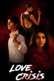 Love Crisis 2020 Watcho Hindi Complete