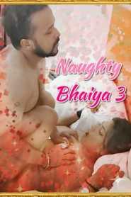 Naughty Bhaiya 3 2021 XPrime UNCUT