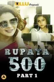 Rupaya 500 Part 1 2021 Hindi Ullu