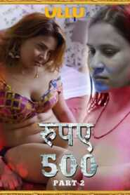 Rupaya 500 Part 2 2021 ULLU