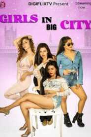 Girls In Big City 2021 DigiflixTV