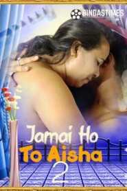Jamai Ho To Aisha 2 2021 BindasTimes