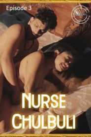 Nurse Chulbuli 2021 Nuefliks Episode 3